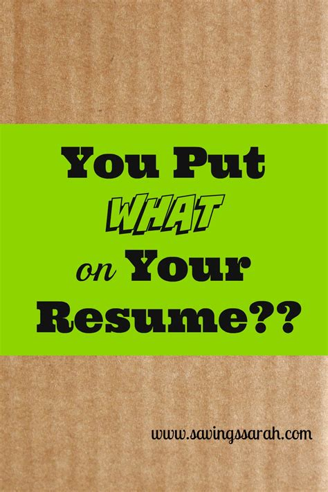 You Put WHAT on Your Resume??  Earning and Saving with Sarah