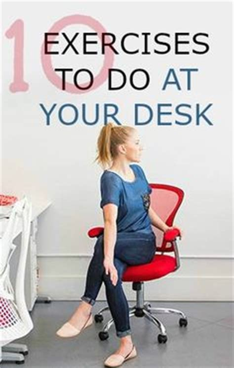 exercises to do at your desk with pictures how to exercise at office exercise at your desk