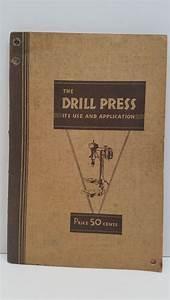 The Drill Press Its Use And Application Vtg Handbook