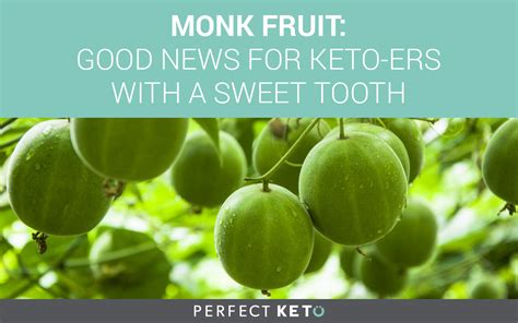 monk fruit good news  keto ers   sweet tooth