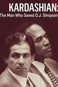 kardashian the man who saved oj simpson 2016 available With oj simpson documentary on netflix