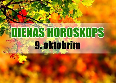 9. oktobra dienas horoskops - ļaujies notikumiem!