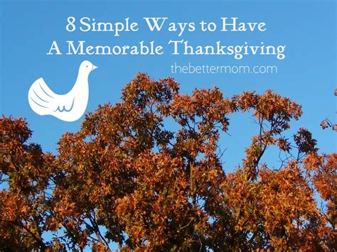 8 Simple Ways To Have A Memorable Thanksgiving — The Better Mom