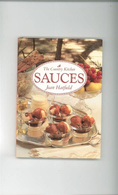 country kitchen cookbook the country kitchen sauces cookbook jean hatfield 185837006x 2765