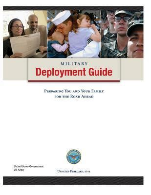 dod deployment guide deployment guide preparing you and your family for the road ahead by united states
