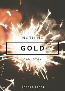 25 Best Ideas About Stay Gold On Pinterest Stay Gold