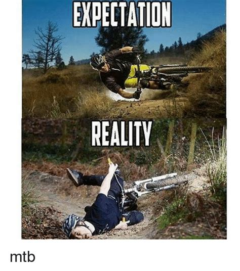 Mtb Memes - expectation reality mtb mountain biking meme on me me