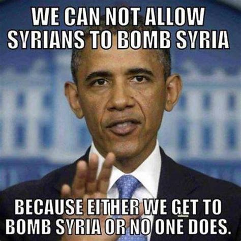 Funny Obama Meme - we can not allow ayrians to bomb syria funny obama meme