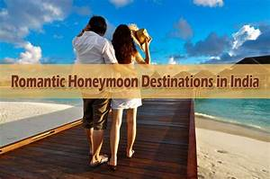 5 romantic honeymoon destinations in india With honeymoon packages in india