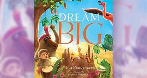'Dream Big' is Not Your Average Children's Book - Learning ...