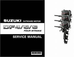 Suzuki Df4 Df5 Df6 Four Stroke Outboard Motor Service