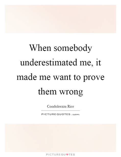 Quotes About Being Underestimated Me