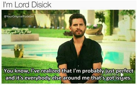 Scott Disick Meme - follow badgalronnie funny memes pinterest senior quotes lord disick and humor