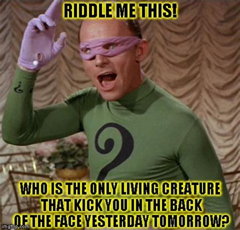 Riddler Meme - riddle me this imgflip