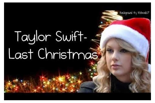 taylor swift last christmas song free download