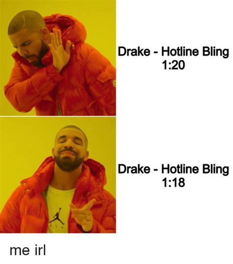 Hotline Bling Memes - drake hotline bling 120 drake hotline bling 118 me irl bling meme on sizzle