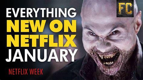 hot videos netflix 2018 everything new on netflix january 2018 best movies on