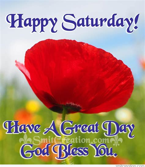 happy saturday a great day god bless you