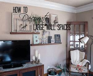 wall decor decorating ideas for a large wall space empty With how to decorate a living room wall