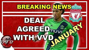 VIRGIL VAN DIJK AGREES TO JOIN LIVERPOOL FC IN JANUARY ...
