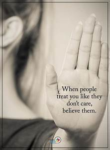 when treat you they don 39 t care believe them