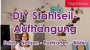 Fotos Aufhängen Schnur : deko tipp diy stahlseil aufh ngung f r fotos bilder notizen t glichmama deutsch youtube ~ Sanjose-hotels-ca.com Haus und Dekorationen