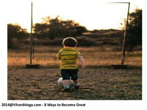8 Ways To Become Great