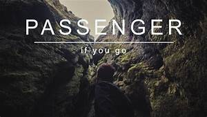 Passenger | If You Go (Official Album Audio) - YouTube  You