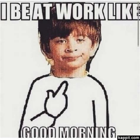 Pyjama Kid Meme - i be at work like good morning