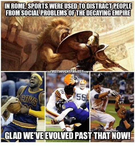 Sports Meme Generator - in rome sports were usedtodistractireople from social problems of the decavingempire