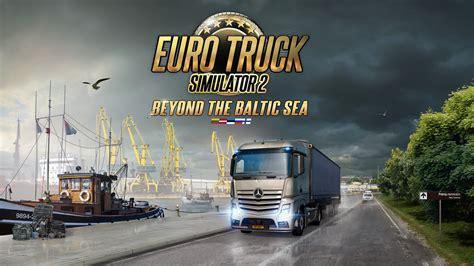 truck simulator 2 beyond the baltic sea truck simulator 2 beyond the baltic sea expansion is