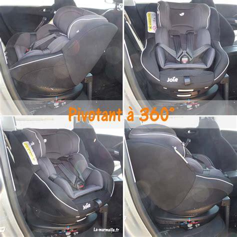test siege auto pivotant test du siège auto pivotant isofix spin 360 de joie la
