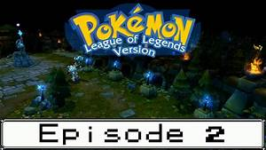 Pokemon Version Youtube : pokemon league of legends version episode 2 original audio removed youtube ~ Medecine-chirurgie-esthetiques.com Avis de Voitures