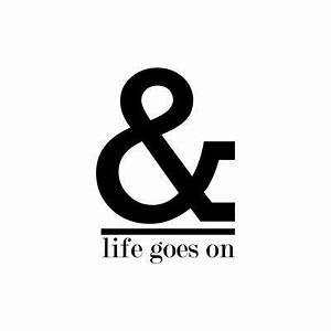 Life goes on | Black and white quotes⚫️⚪️⚫️ | Pinterest