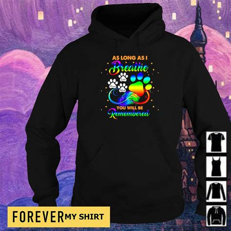 As long as I breathe you will be remembered shirt, sweater ...
