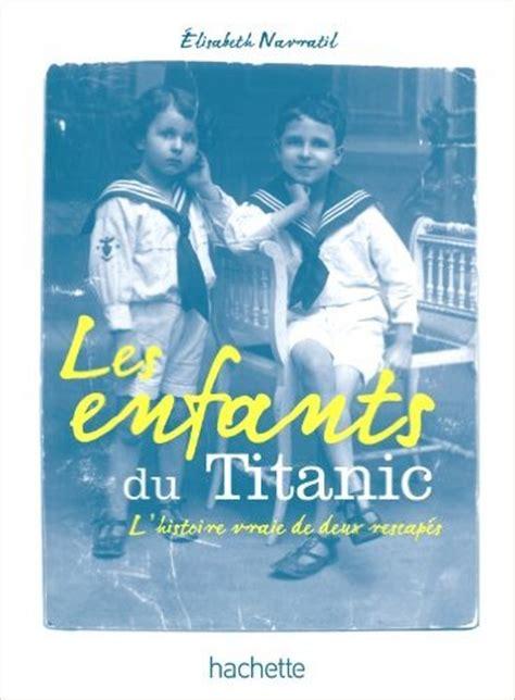 les enfants du titanic l histoire vraie de deux rescap 233 s