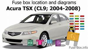 Fuse Box Location And Diagrams  Acura Tsx  Cl9  2004-2008