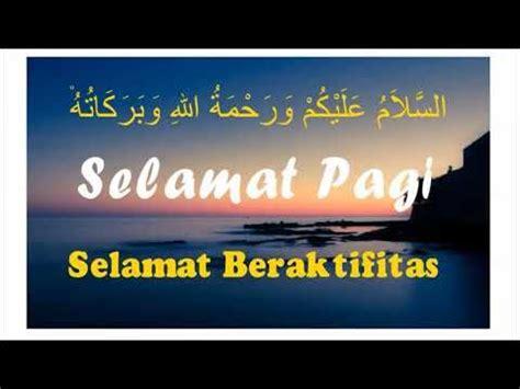 ucapan selamat pagi islami youtube