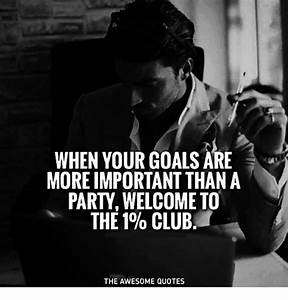 WHEN YOUR GOALS... Awesome Party Night Quotes