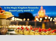 All about the Fireworks Dessert Party at Tomorrowland