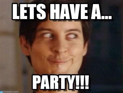 Meme Party - party meme images reverse search