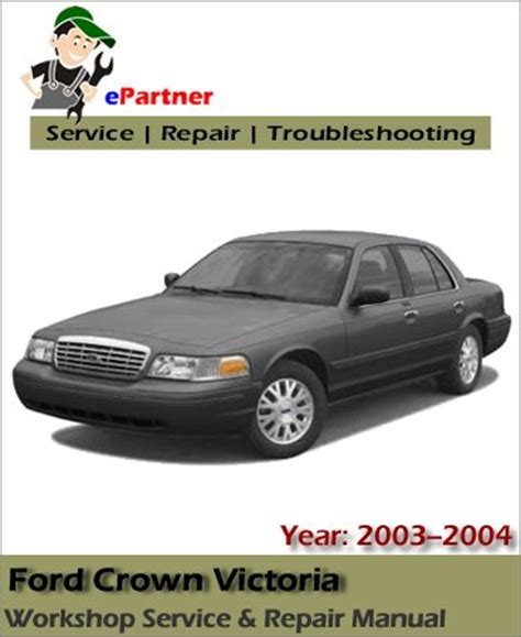 free online auto service manuals 2004 ford crown victoria parental controls ford crown victoria service repair manual 2003 2004 automotive service repair manual