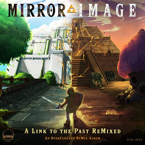 Oc Remix Presents Mirror Image A Link To The Past Remixed