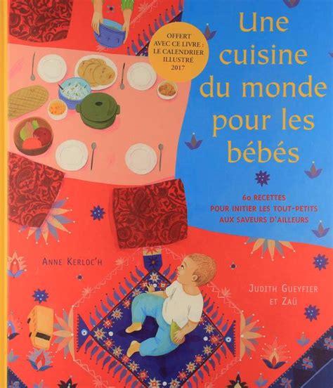 arte cuisine du monde livre cuisine du monde pour les bebes calendrier 2017 zaü rue du monde cuisine cuisines
