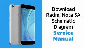 Download Redmi Note 5a Schematic Diagram