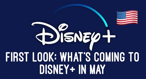 First Look: What's Coming To Disney+ In May (US) - Disney ...