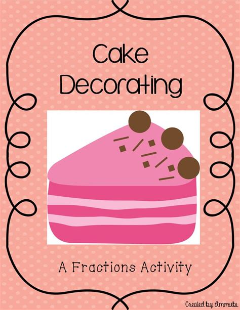 cake decorating fractions fraction activities fractions
