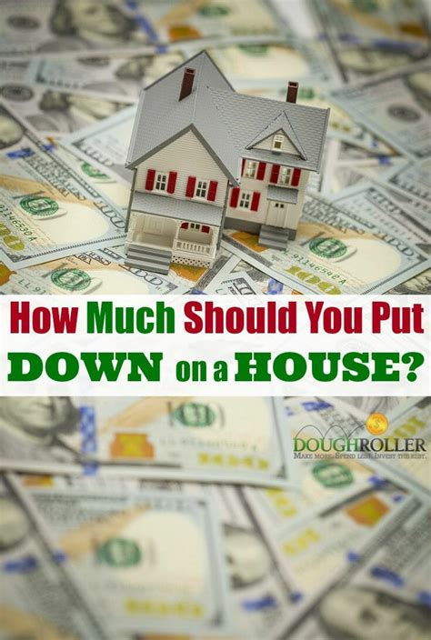 How Much Money Should You Put Down On A House?