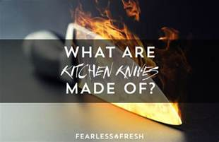 who makes the best kitchen knives what are the best kitchen knives made of fearless fresh