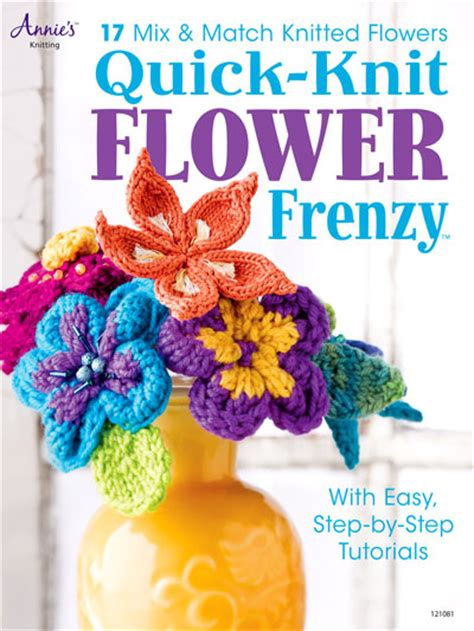 quick knit flower frenzy knitted pattern book annies